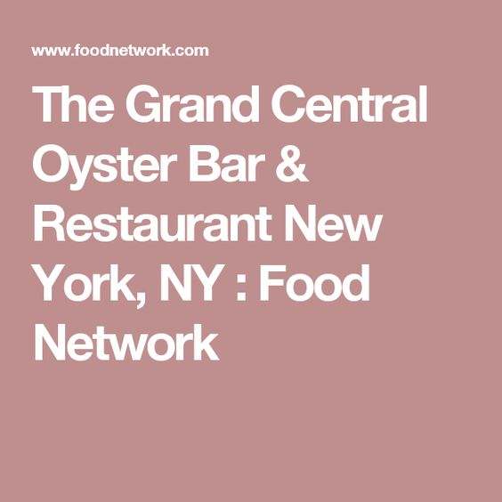 The Grand Central Oyster Bar & Restaurant New York, NY : Food Network