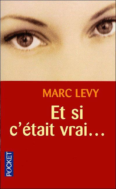 Et si c'était vrai - Marc Levy