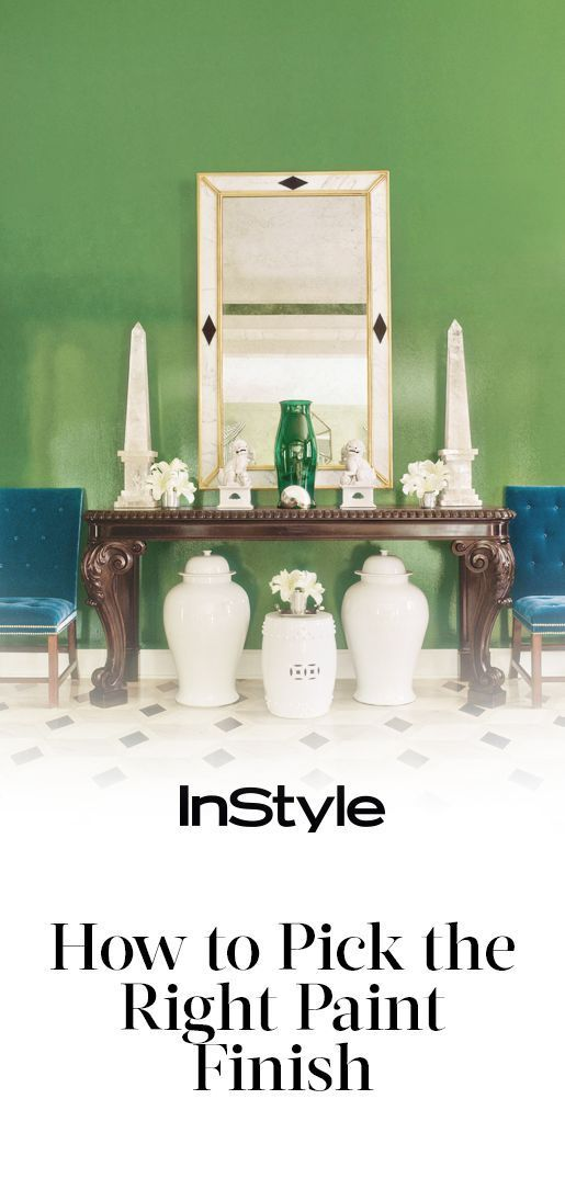 Selecting The Right Paint Finish Is Easier Than You Think From Instyle Com Paint Finishes Eggshell Vs Satin Paint Diy Interior Decor