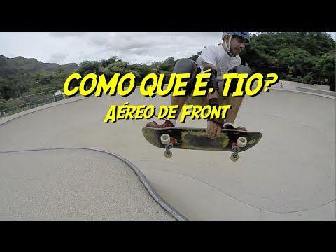 Ep. 6 - How To FRONTSIDE AIR - Como que é, tio? - YouTube