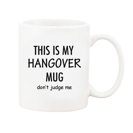 Hangover Coffee Mug - Show your fun side with this funny coffee mug. No judging allowed.