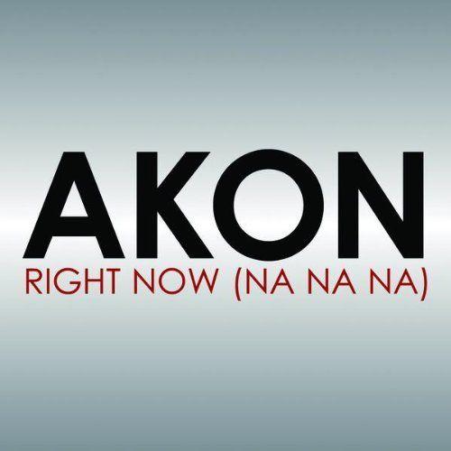 Akon – Right Now (Na Na Na) (single cover art)