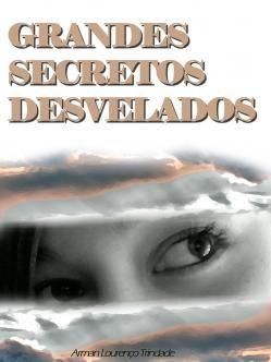 Grandes secretos desvelados de Arman Lourenço Trindade