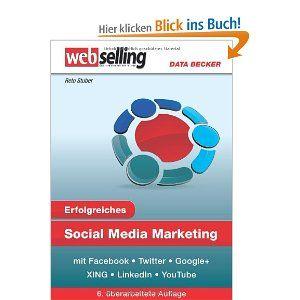 Erfolgreiches Social Media Marketing mit Facebook, Twitter, Google+, XING, LinkedIn & YouTube: Amazon.de: Reto Stuber: Bücher