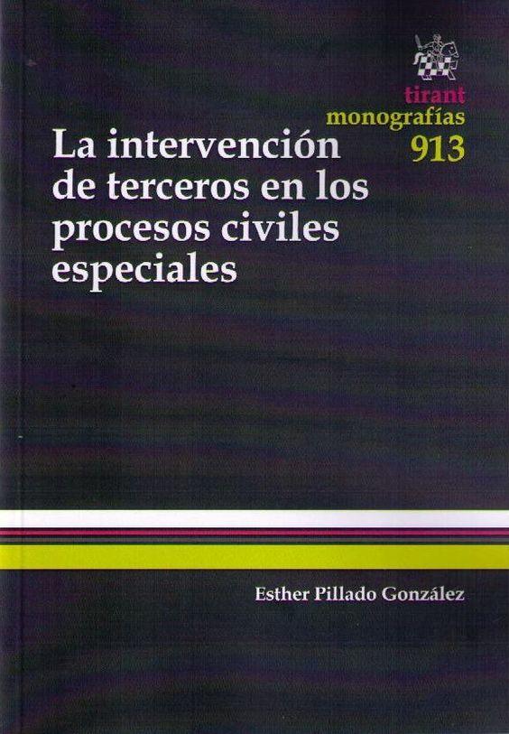 González Pillado, Esther. /  La intervención de terceros en los procesos civiles. /  Tirant lo Blanch, 2014