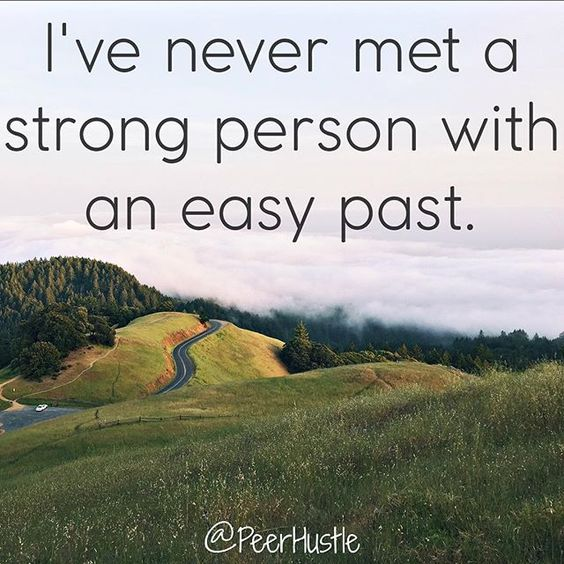 I've never met a strong person with an easy past. #strength #determination #motivation #inspiration #success