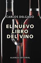 Título: El nuevo libro del vino / Autor: Delgado, Carlos  / Ubicación: FCCTP – Gastronomía – Tercer piso / Código:  G/ES/ 663.2 D61