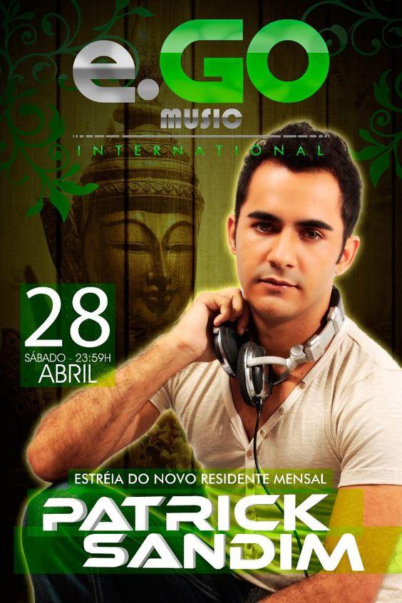 28.04.2012 Estréia do Deejay Patrick Sandim como residente Mensal com Deejay Bruno Zuzzi e Deejay Teo Brasil - e.GO Music