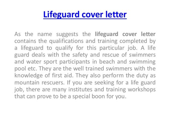 As the name suggests the lifeguard cover letter contains the - lifeguard resume description