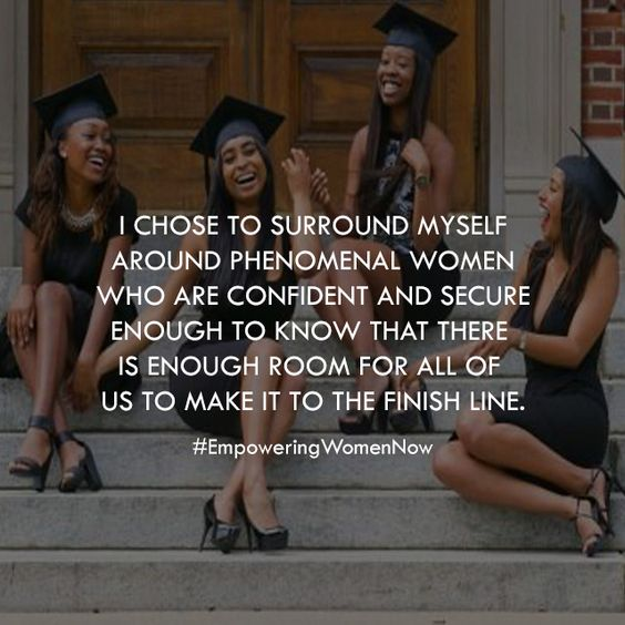Strong Confident Woman Quotes: I Chose To Surround Myself Around Phenomenal Women Who Are