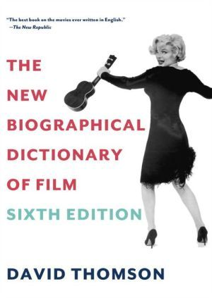 The+New+Biographical+Dictionary+of+Film:+Sixth+Edition