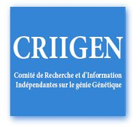 CRIIGEN is a unique international group of experts having a transdisciplinary approach on the benefits and risks of genetic engineering, and on alternatives. It is independent from biotech companies and promotes counter-analyses.