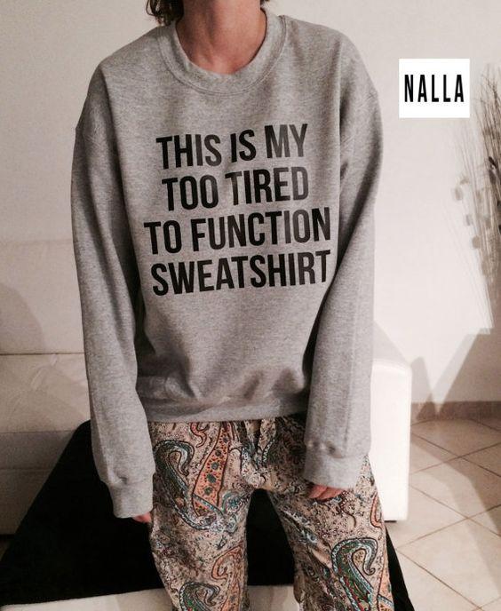 Dies ist meine zu müde, um Crewneck Sweatshirt grau für Mädchen Womens Fangirls Jumper lustig Mode faul zu sagen-Funktion