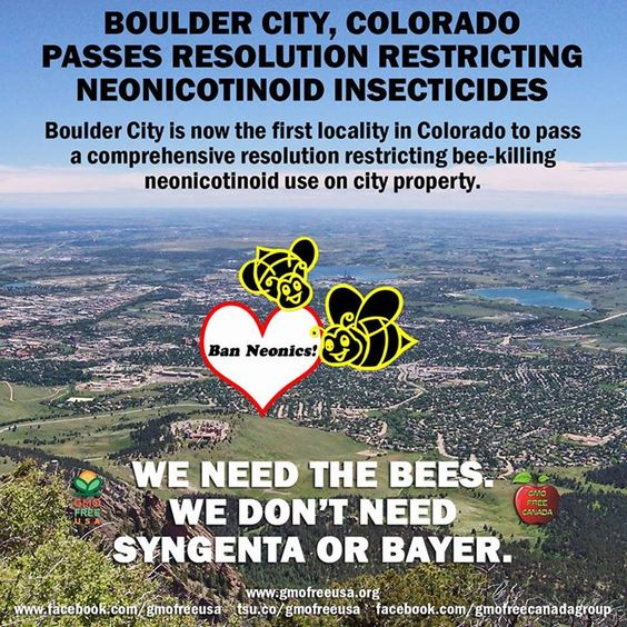 We need the bees. We don't need Syngenta or Bayer or their toxic chemicals. BAN NEONICS!  READ: http://www.beyondpesticides.org/dailynewsblog/?p=15577  #SaveTheBees #BoulderCityRestrictsNeonics #BoulderCity #Colorado #SaveOurPollinators #bees #BeeSafeBoulder #neonicotinoids #insecticides #BanNeonics #GMO #gmofreecanada #gmofreeusa
