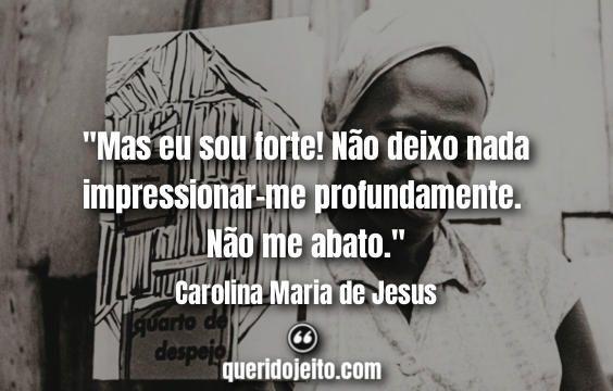 Frases Carolina Maria De Jesus Com Imagens Citacoes Frases