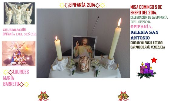 HOY DOMINGO 5 DE DICIEMBRE DEL 2014. ES EL DIA DE LA EPIFANIA DEL SEÑOR. PARTE 1  +♠LOURDES MARIA BARRETO+♠