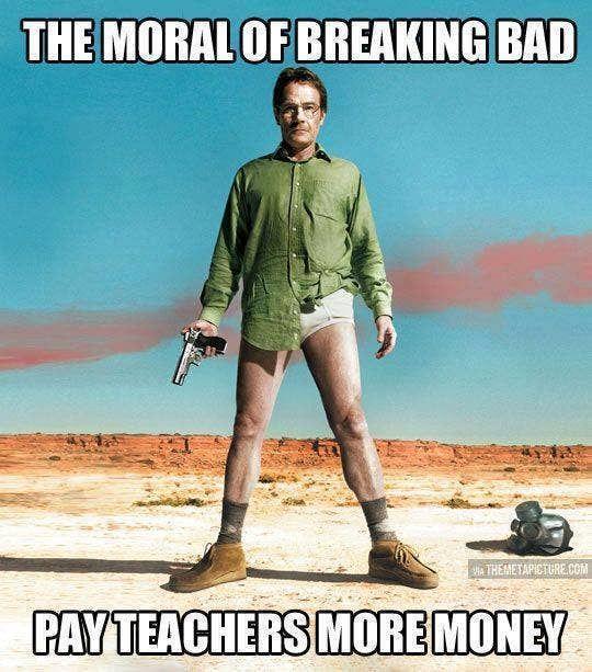The 61 Best Teacher Memes On The Internet In 2020 Teacher Memes Funny Breaking Bad Teacher Humor