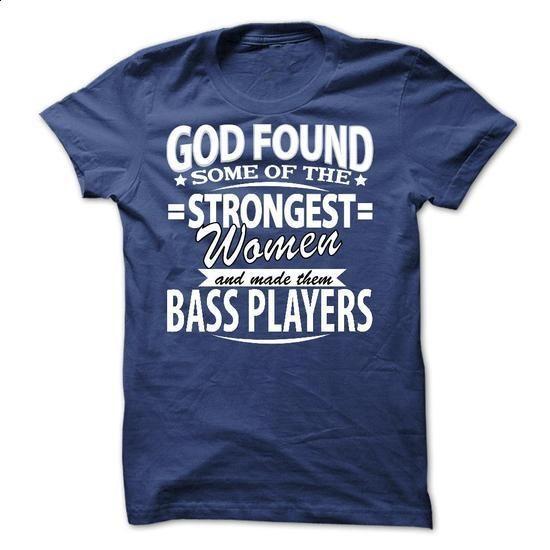 God Found ... bass players - #polo sweatshirt #t shirt companies. ORDER NOW => https://www.sunfrog.com/No-Category/God-Found-bass-players.html?id=60505