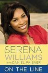 Serena Williams Book On the Line with Daniel Paisner