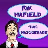 Rik Mafield - This Masquerade by Rik Mafield on SoundCloud