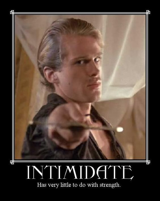 Intimidate - has very little to do with Strength Both D&D and Princess Bride... Heck yeah!