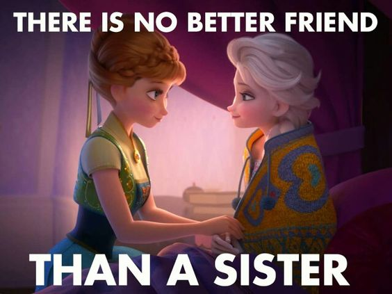 My sister's are my best friends!