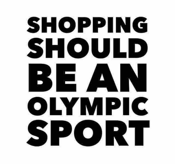 If golf can make it in surely shopping is an Olympic sport :)