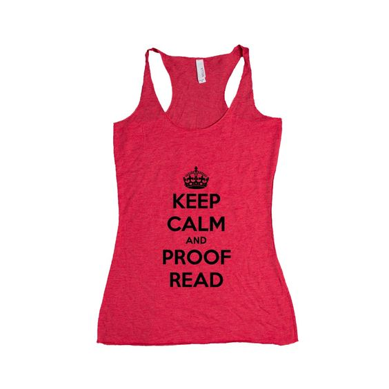 Keep Calm And Proof Read Reading Teacher Teachers Teaching School Educate Education Student Students Children SGAL7 Women's Racerback Tank