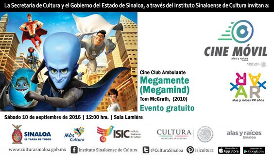 Cine Club Ambulante te invita a la proyección del filme: Megamente. Sábado 10 de septiembre de 2016 en la Sala Lumière del ISIC, a las 12:00 horas. Entrada libre. #Culiacán, #Sinaloa.