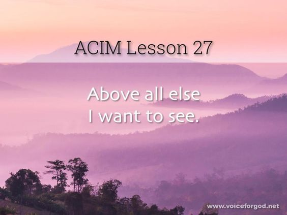 Acim Lesson 27 A Course In Miracles Workbook Lesson 27 Course