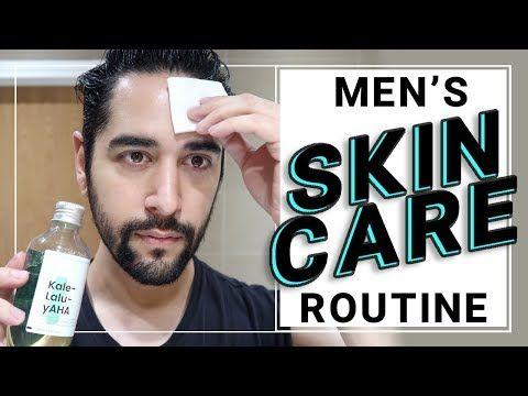 Men S Skin Care Routine 2018 Oily Skin My Best Routine Ever James Welsh Bonny Bae Men Skin Care Routine Mens Skin Care Face Skin Care