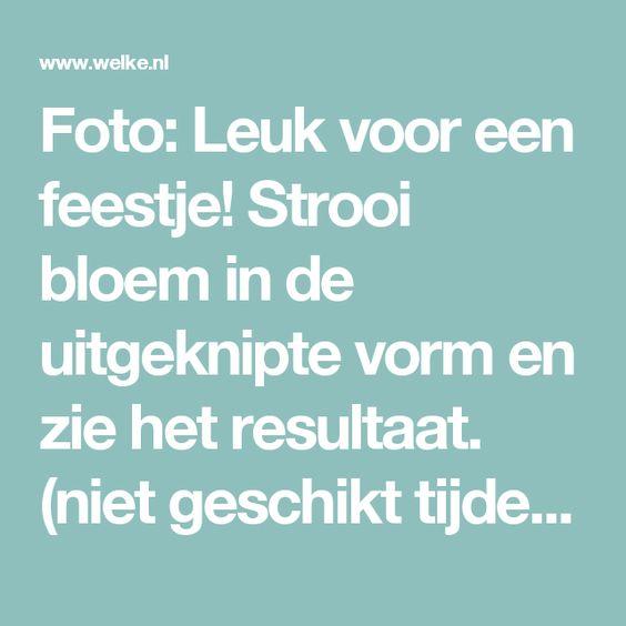 Foto: Leuk voor een feestje! Strooi bloem in de uitgeknipte vorm en zie het resultaat. (niet geschikt tijdens regenachtig weer....). Geplaatst door Sherunn op Welke.nl