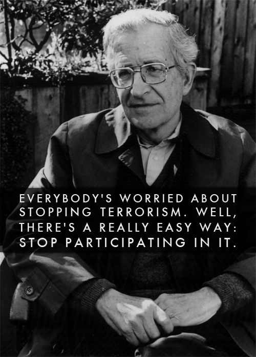 Noam Chomsky. Can't help but think that there is so much violence in the world because of our complacency to kill animals. We choose to kill, we don't need to kill.