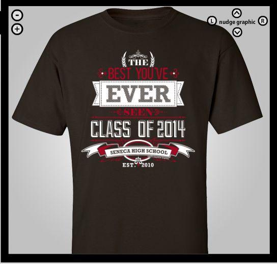 Best you ever seen   Senior Class T-Shirt Design   Pinterest