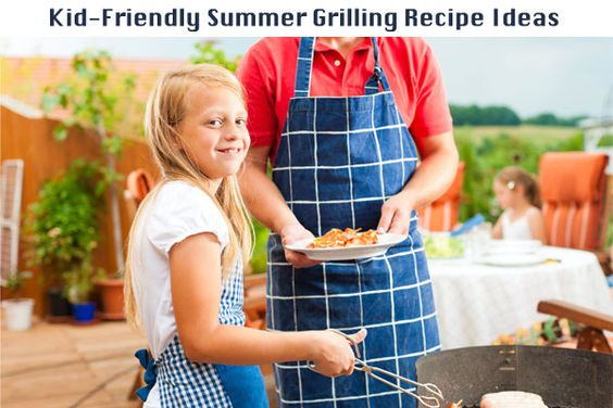 Kid-Friendly Summer Grilling Recipe Ideas