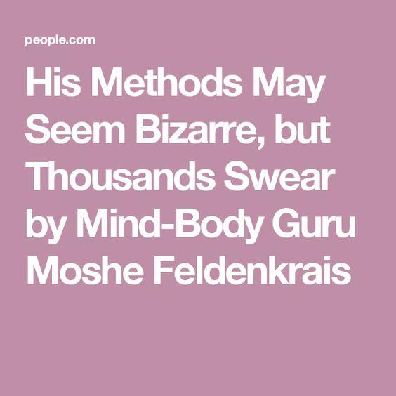 His Methods May Seem Bizarre, but Thousands Swear by Mind-Body Guru Moshe Feldenkrais