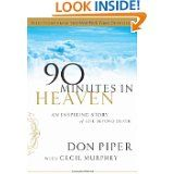 90 Minutes in Heaven: My True Story by Don Piper