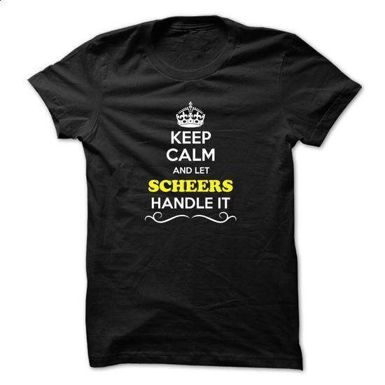 Keep Calm and Let SCHEERS Handle it - tshirt printing #white hoodie #black hoodie mens