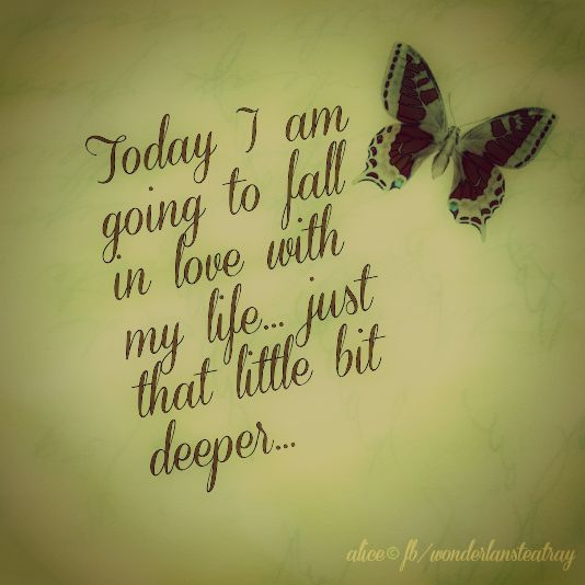 Beginning To Fall In Love Quotes: Fall In Love With YOUR Life.