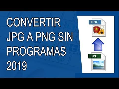 Cómo Convertir Una Imagen Jpg A Png Sin Programas 2019 Youtube How To Make Logo Photo Editing Tutorial