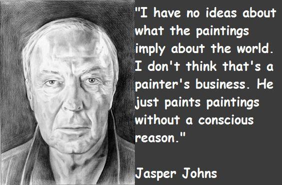 Jasper Johns Quotes