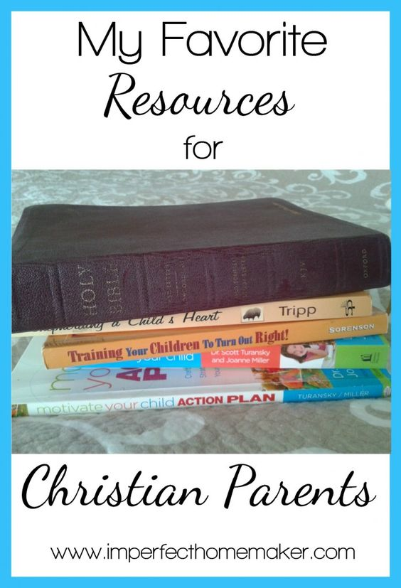 My Favorite Resources for Christian Parents | Several great books here!