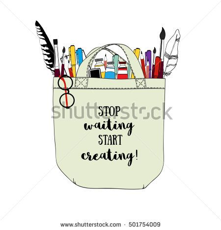 Bag and art supplies. Vector illustration with a phrase Stop waiting Start creating.