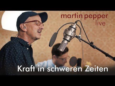 Martin Pepper Kraft In Schweren Zeiten Live Youtube Christliche Lieder Lieder Lobpreis