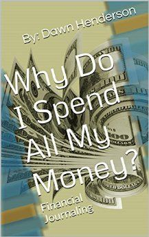 Financial journaling will help you understand why you spend all your money. Only $2.99