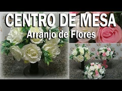 Como Fazer Arranjo De Flores Para Centro De Mesa De Convidados