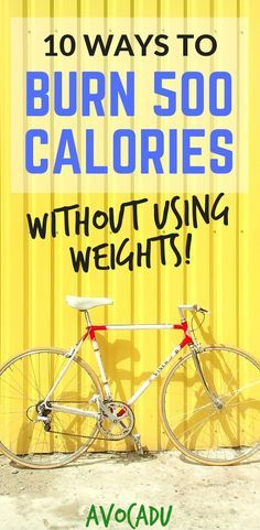 10 Ways to burn 500 calories without using weights | Workout at home without a gym for most of these fat-burning exercises | #workoutideas #loseweight #burnfat #losebellyfat