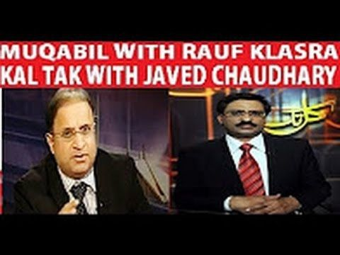 Muqabil With Rauf Klasra 6 June 2016 And Kal Tak With Javed Chaudhary 6 ...