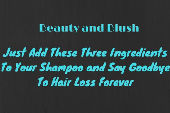 Just Add These Three Ingredients To Your Shampoo and Say Goodbye To Hair Loss Forever