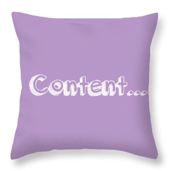 Content Throw Pillow by Inspired Arts. Change the background color to any color you choose! Other products available at http://inspired-arts.pixels.com